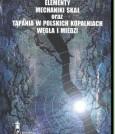 Elementy mechaniki skał oraz tąpania w polskich kopalniach węgla i miedzi