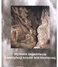 Wybrane zagadnienia z wentylacji kopalń soli kamiennej - (nakład wyczerpany)