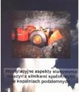 Wentylacyjne aspekty stosowania maszyn z silnikami spalinowymi w kopalniach podziemnych (nakład wyczerpany)