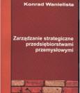 Zarządzanie strategiczne przedsiębiorstwami przemysłowymi