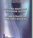 Wycena wartości zasobów złoża - nowa strategia i metody wyceny.