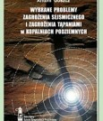 Wybrane problemy zagrożenia sejsmicznego i zagrożenia tąpaniami w kopalniach podziemnych - część druga monografii