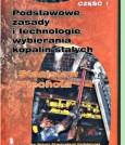 Technika podziemnej eksploatacji złóż. Część I: Podstawowe zasady i technologie wybierania kopalin stałych.