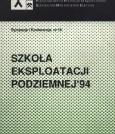 Materiały Szkoły Eksploatacji Podziemnej 1994 - tom I