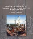 Strategiczna i ekonomiczna ocena przemysłowych projektów inwestycyjnych